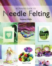 Beginner's Guide to Needle Felting Paperback Craft Book